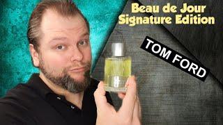 Tom Ford  - Beau de Jour I Fragrance Review Signature Edition