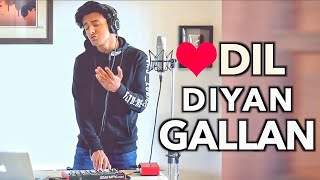 Dil Diyan Gallan (Cover by Aksh Baghla) - YouTube