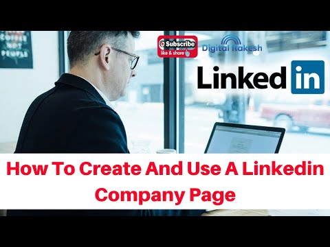 How To Create And Use A LinkedIn Company Page for business 2020