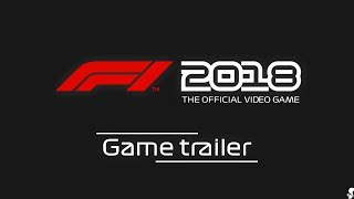 F1 2018 GAME TRAILER