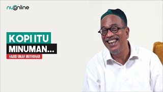 Anekdot Kopi Habib Umar Muthohar