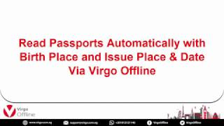 Read Passports Automatically with Birth Place and Issue Place & Date Via Virgo Offline