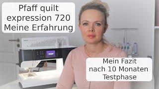 Pfaff quilt expression 720 meine Erfahrungen und Fazit zu der Nähmaschine
