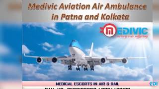 Take Leading Exigency Medical Service by Medivic Air Ambulance in Patna