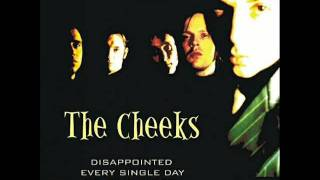 THE CHEEKS - I'm So Disappointed