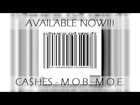 Ca$hes Da Great - M.O.B., M.O.E. (Mixtape links in discription) @CashesDaGreat