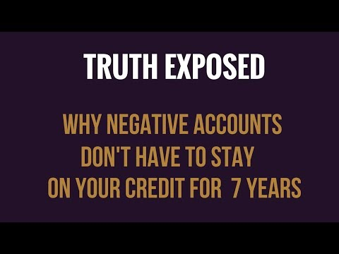 TRUTH EXPOSED! Why Negative Accounts Don't  Have To Stay On Your Credit For 7 Years