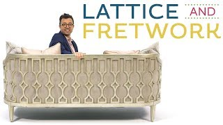 How Lattice & Fretwork Can Step Up Your Style! | The Furniture Geek