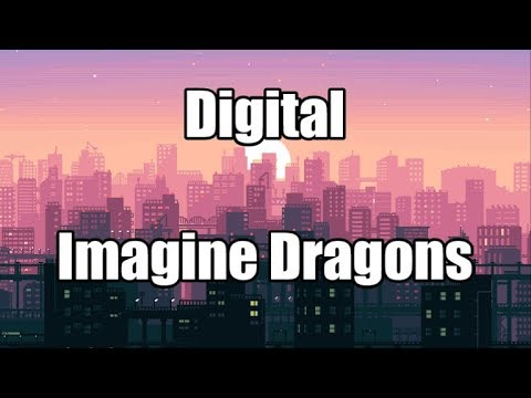 Digital - Imagine Dragons | LYRICS