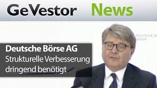 Deutsche Börse AG: Neue Chef sucht strukturelle Verbesserungen