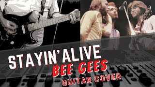 Bee Gees - Stayin' Alive 1977  - Guitar Cover