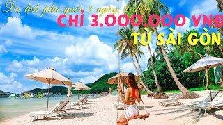 Hướng dẫn đi du lịch Phú Quốc 3 ngày 2 đêm từ sài gòn tiêu xả láng với 3 triệu đồng