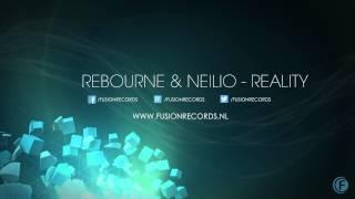 Rebourne & Neilio - Reality (Fusion 218)