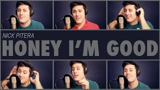 Andy Grammer - Honey I'm Good - A cappella Cover - Nick Pitera