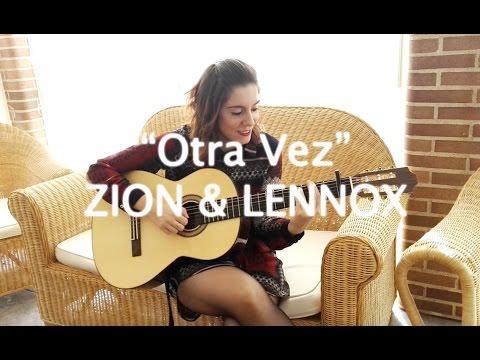Otra Vez - Zion & Lennox ft. J. Balvin (Cover)