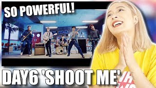 DAY6 'SHOOT ME' MV REACTION