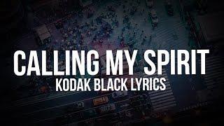 Kodak Black   Calling My Spirit (Lyric Video)