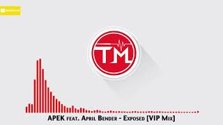 APEK Feat. April Bender   Exposed [VIP Mix]