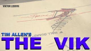The Vik - A Tim Allen Build (part Lxxxvii)