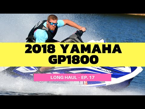 2018 Yamaha GP1800 WaveRunner – Long Haul Episode 17