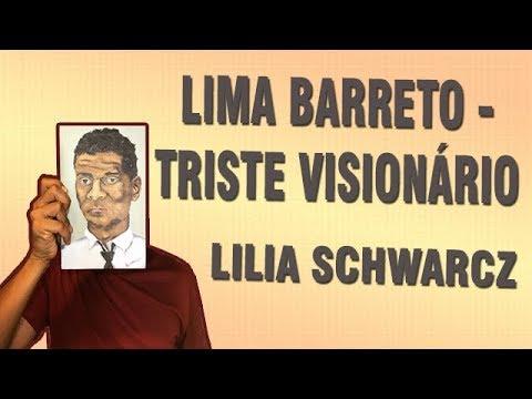 | 02 | Lima Barreto - Triste Visionário (Lilia Schwarcz)