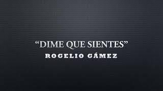 Dime que sientes - Rogelio Gámez