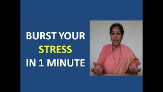 BURST YOUR STRESS IN ONE MINUTE