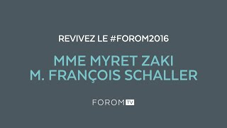 Revivez #FOROM2016 - Mme Myret Zaki & M. François Schaller