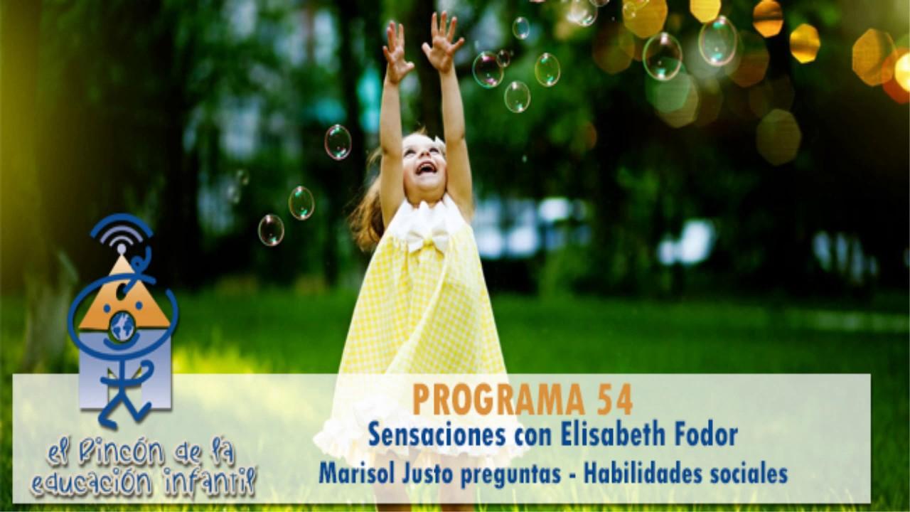 Elisabeth Fodor (Sensaciones) - Celia Rodríguez (habilidades sociales) - Marisol Justo (p54)