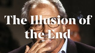 """Jean Baudrillard's """"The Illusion Of The End"""""""