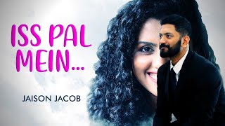 Iss Pal Mein [OFFICIAL MUSIC VIDEO] | Jaison   - YouTube