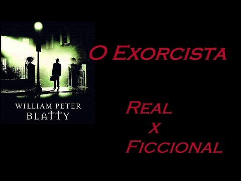 O Exorcista - William Peter Blatty | Sinta o medo! | Real x Ficcional