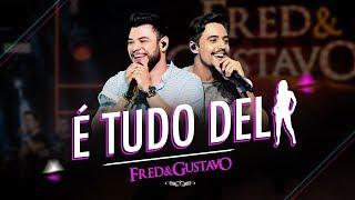 Fred & Gustavo   É Tudo Dela