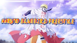 NARUTO BLUEBIRD FREESTYLE