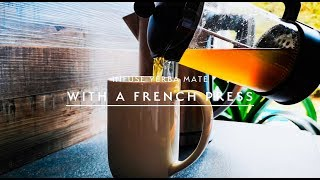 Prepare Yerba Mate with a French press (quick and simple infusion method)