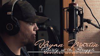 Bryan Martin Beauty In The Struggle