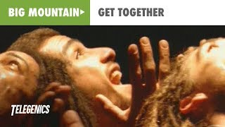 Big Mountain - Get Together (Official Music Video)