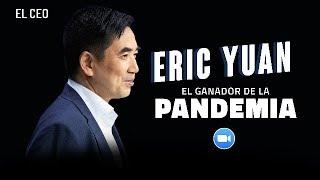 Eric Yuan, el ganador de la pandemia