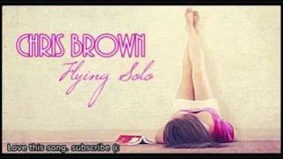 Flying Solo - Chris Brown Feat. Dre ( with Lyrics )
