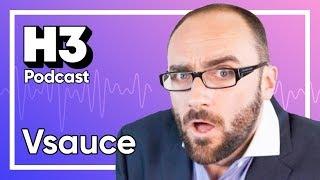 Vsauce (Michael Stevens) - H3 Podcast #101