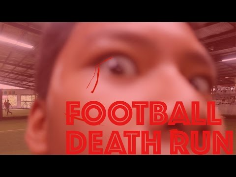 FOOTBALL DEATH RUN
