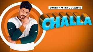 Challa | (Full Song) | Gurnam Bhullar | New Punjabi Songs 2020 | Jass Records