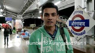 Mumbai to Aurangabad   Aurangabad Trip Part 1   Travel India
