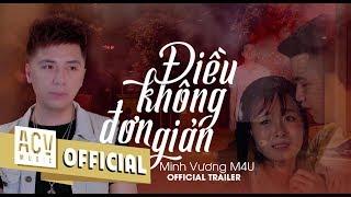 ĐIỀU KHÔNG ĐƠN GIẢN | MINH VƯƠNG M4U - Official Trailer