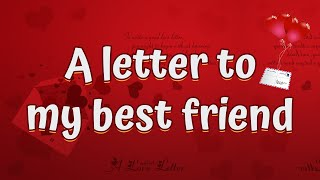 A letter to my best friend :) | A letter to my best friend that will make her cry