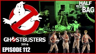 Half in the Bag Episode 112: Ghostbusters (2016)
