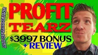 Profit Tearz Review, $3997 Bonus, ProfitTearz Review