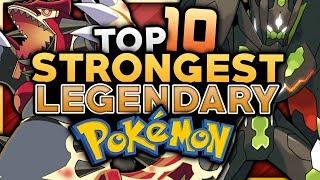 Top 10 STRONGEST Legendary Pokemon