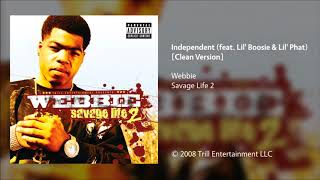 Webbie - Independent (feat. Lil' Boosie & Lil' Phat) [Clean Version]