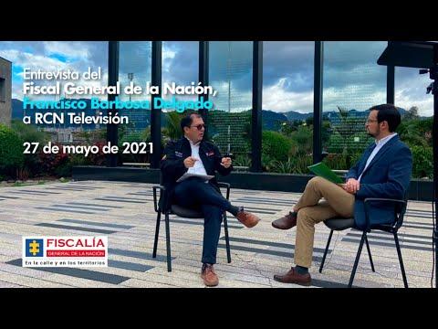 Entrevista de Noticias RCN al Fiscal General, Francisco Barbosa Delgado / 27 de Mayo de 2021